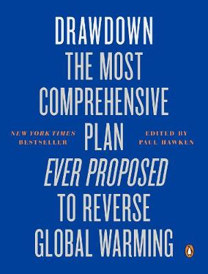 Drawdown: The Most Comprehensive Plan Ever Proposed to Rever...
