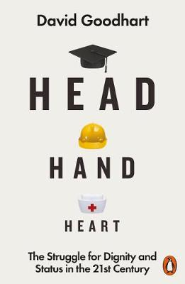 Head Hand Heart: The Struggle for Dignity and Status in the ...
