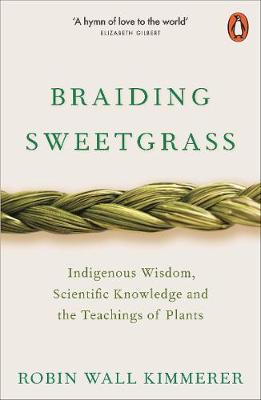 Braiding Sweetgrass: Indigenous Wisdom, Scientific Knowledge...