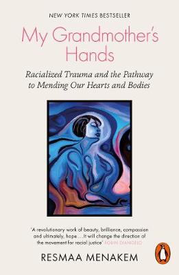 My Grandmother's Hands: Racialized Trauma and the Path...