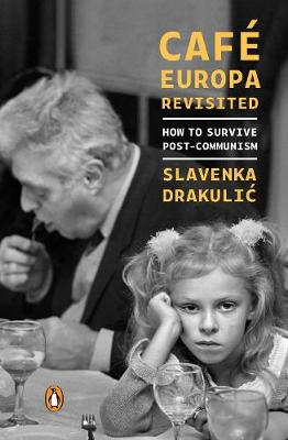 Cafe Europa Revisited: How to Survive Post-Communism