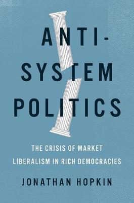 Anti-System Politics: The Crisis of Market Liberalism in Ric...