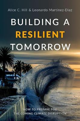 Building a Resilient Tomorrow: How to Prepare for the Coming Climate Disruption