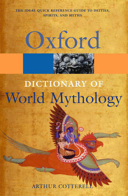 Dictionary of World Mythology, A