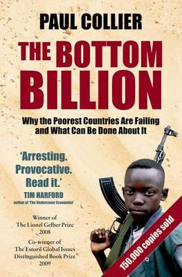Bottom Billion, The: Why the Poorest Countries are Failing a...