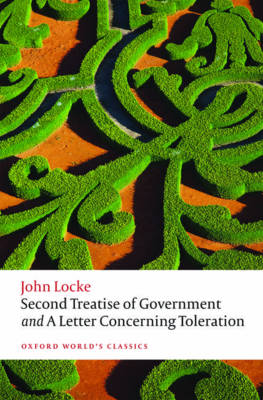 Second Treatise of Government and A Letter Concerning Tolera...