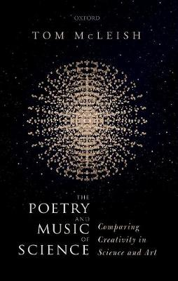 Poetry and Music of Science, The: Comparing Creativity in Sc...