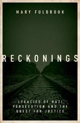 Reckonings: Legacies of Nazi Persecution and the Quest for J...