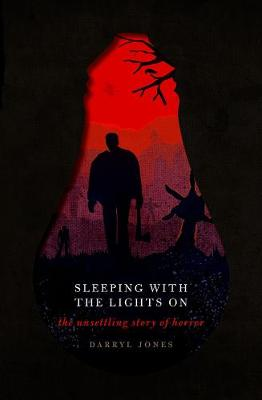 Sleeping With the Lights On: The Unsettling Story of Horror