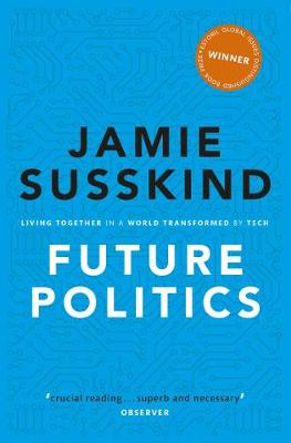 Future Politics: Living Together in a World Transformed by T...