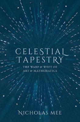 Celestial Tapestry: The Warp and Weft of Art and Mathematics
