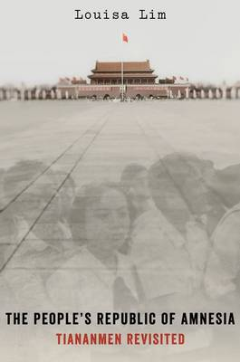 People's Republic of Amnesia, The: Tiananmen Revisited