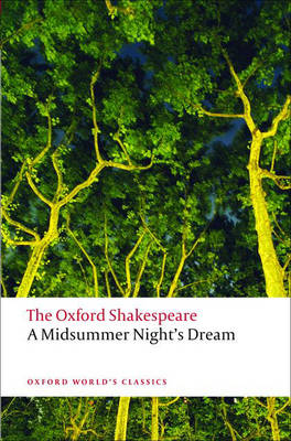 Midsummer Night's Dream: The Oxford Shakespeare, A