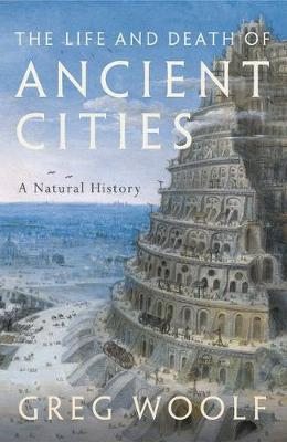 Life and Death of Ancient Cities, The: A Natural History