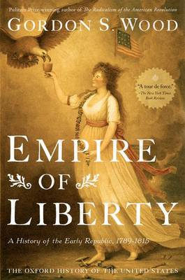 Empire of Liberty: A History of the Early Republic, 1789-181...