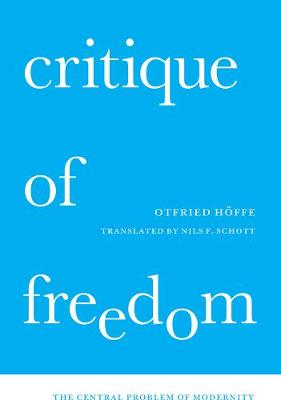 Critique of Freedom: The Central Problem of Modernity
