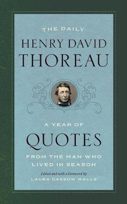 Daily Henry David Thoreau – A Year of Quotes from the Man Who Lived in Season, The
