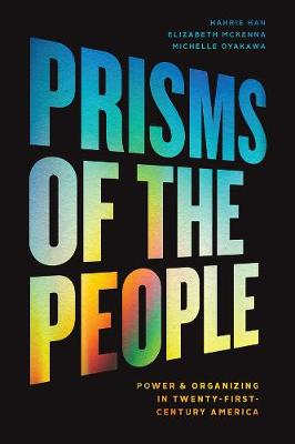 Prisms of the People: Power and Organizing in Twenty-First Century America