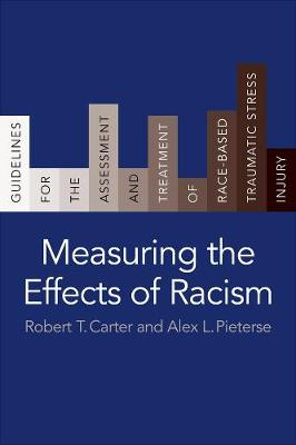 Measuring the Effects of Racism: Guidelines for the Assessme...