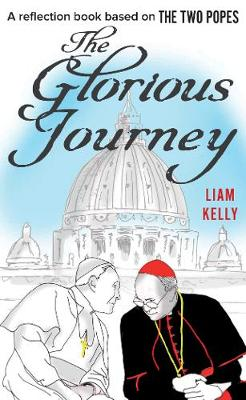 Glorious Journey, The: A reflection book based on The Two Po...