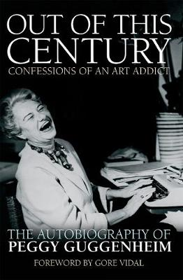 Out of this Century – Confessions of an Art Addict: Th...
