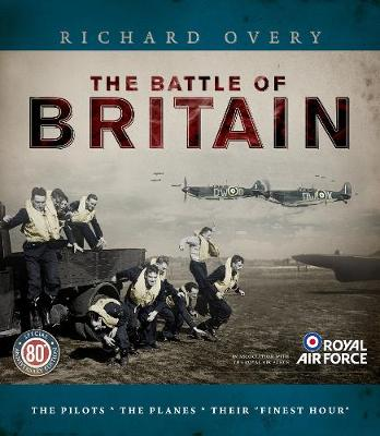 Battle of Britain, The: The Pilots, The Planes, 'Their...