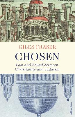 Chosen: Lost and Found between Christianity and Judaism
