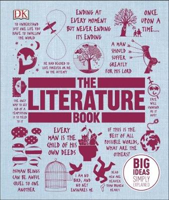 Literature Book, The: Big Ideas Simply Explained