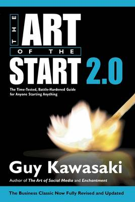 Art of the Start 2.0, The: The Time-Tested, Battle-Hardened ...