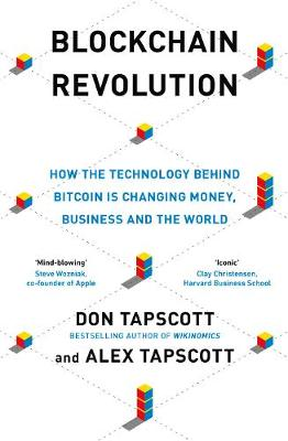 Blockchain Revolution: How the Technology Behind Bitcoin and...