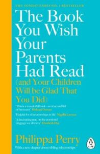 Book You Wish Your Parents Had Read (and Your Children Will Be Glad That You Did), The: THE #1 SUNDAY TIMES BESTSELLER