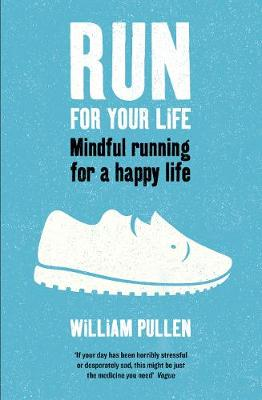 Run for Your Life: Mindful Running for a Happy Life