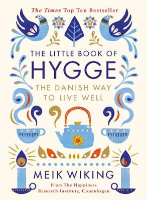 Little Book of Hygge, The: The Danish Way to Live Well