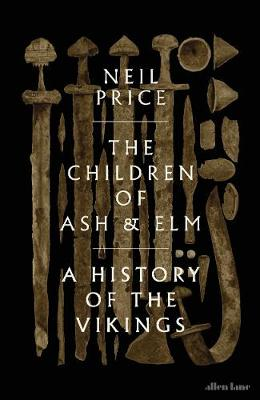Children of Ash and Elm, The: A History of the Vikings
