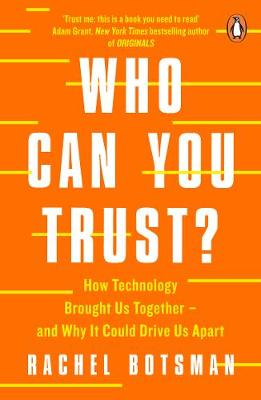 Who Can You Trust?: How Technology Brought Us Together ̵...