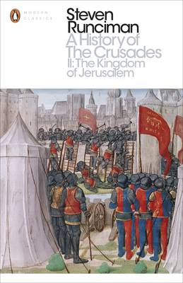 History of the Crusades II, A: The Kingdom of Jerusalem and the Frankish East 1100-1187