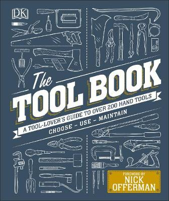 Tool Book, The: A Tool-Lover's Guide to Over 200 Hand ...