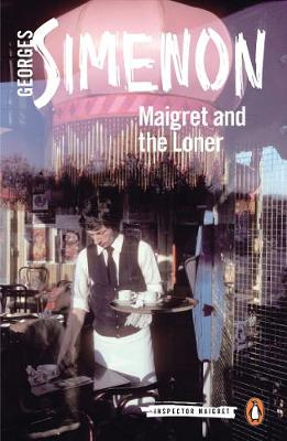 Maigret and the Loner: Inspector Maigret #73