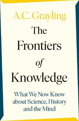Frontiers of Knowledge, The: What We Know About Science, His...