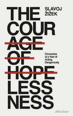 Courage of Hopelessness, The: Chronicles of a Year of Acting Dangerously