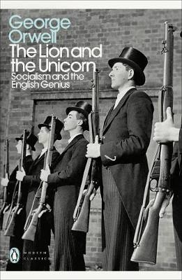 Lion and the Unicorn, The: Socialism and the English Genius