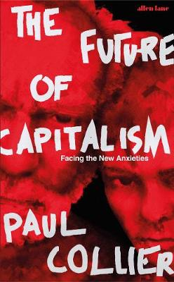 Future of Capitalism, The: Facing the New Anxieties