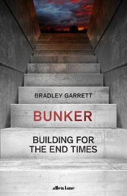 Bunker: Building for the End Times
