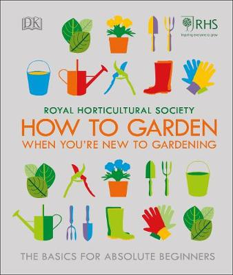 RHS How To Garden When You're New To Gardening: The Ba...
