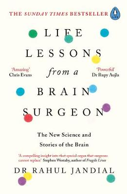 Life Lessons from a Brain Surgeon: The New Science and Stori...