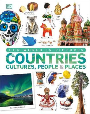 Our World in Pictures: Countries, Cultures, People & Pla...