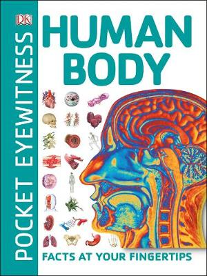Pocket Eyewitness Human Body: Facts at Your Fingertips