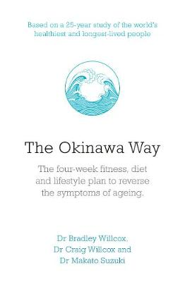 Okinawa Way, The: How to Improve Your Health And Longevity Dramatically