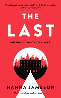 Last, The: The post-apocalyptic thriller that will keep you up all night