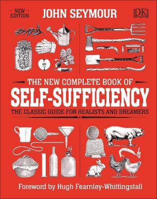The New Complete Book of Self-Sufficiency: The Classic Guide...